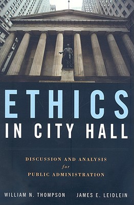Ethics in City Hall By Thompson, William N./ Leidlein, James E.