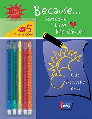 Because+�someone I Love Has Cancer By From the Experts at the American Cancer